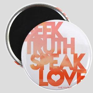 Seek Truth Speak Love bigger Magnet