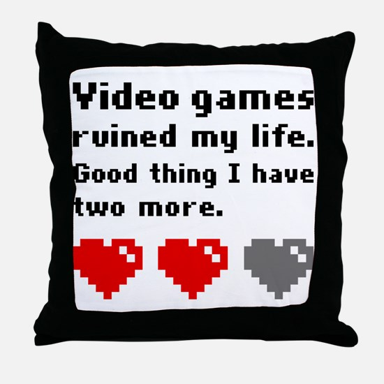 Video games ruined my life Throw Pillow