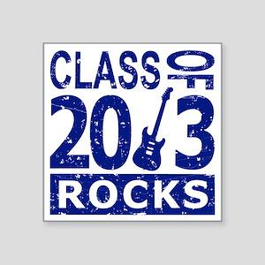 "Class Of 2013 Rocks Square Sticker 3"" x 3"""