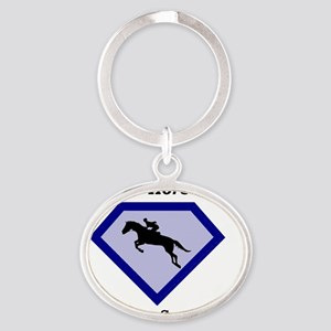 I Ride Horses...What's your Superpow Oval Keychain