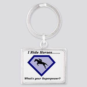 I Ride Horses...What's your Sup Landscape Keychain