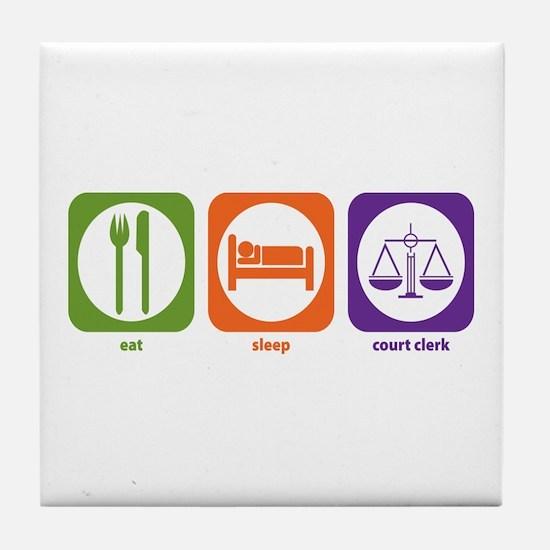 Eat Sleep Court Clerk Tile Coaster