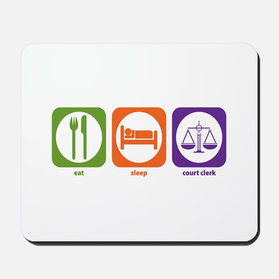 Eat Sleep Court Clerk Mousepad