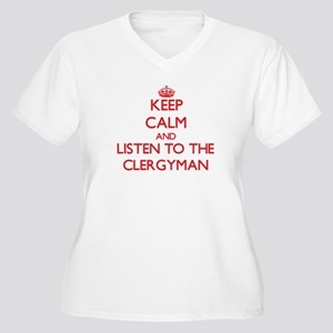 Keep Calm and Listen to the Clergyman Plus Size T-