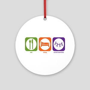 Eat Sleep Social Services Ornament (Round)
