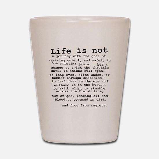 Life Is Not Dirt Bike Motocross Shirt Shot Glass