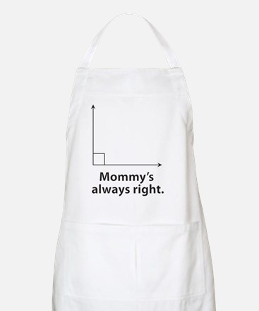 Mommys always right Apron