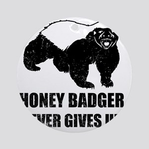 Honey Badger Never Gives Up Round Ornament