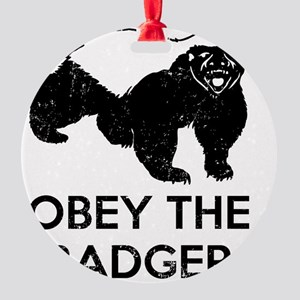 Obey The Badger Round Ornament