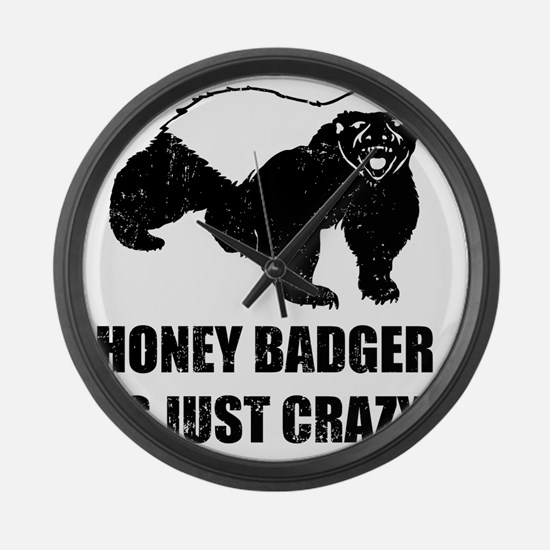 Honey Badger Is Just Crazy Large Wall Clock