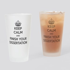 Keep calm and finish your dissertat Drinking Glass