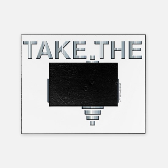 TAKE THE PAIN (large design) Picture Frame