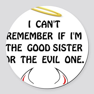 Good Evil Sister Round Car Magnet