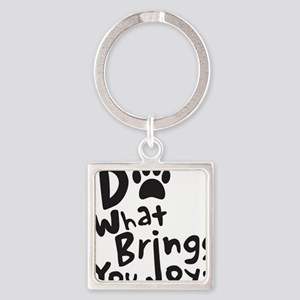 Do What Brings You Joy, Black Square Keychain