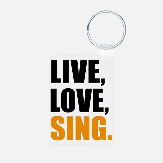 live love sing Keychains