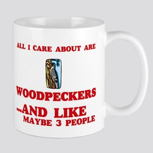 All I care about are Woodpeckers Mugs