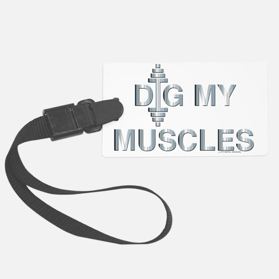 DIG MY MUSCLES (large design) Luggage Tag