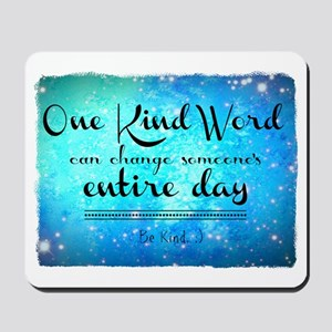 One Kind Word Mousepad
