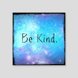 "Be kind Square Sticker 3"" x 3"""
