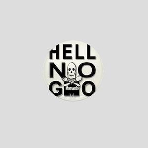 HELL NO GMO Mini Button