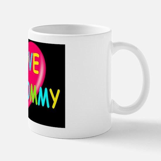 Mothers day i love my mommy dark Mug