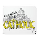 Grateful to be Catholic (Gold) Mousepad