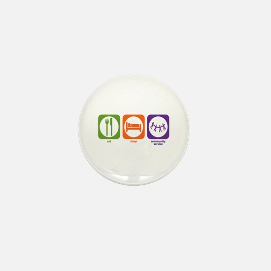Eat Sleep Community Service Mini Button