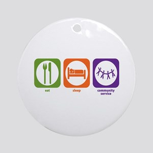 Eat Sleep Community Service Ornament (Round)