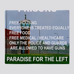 PRISONS...PARADISE FOR THE LEFT Throw Blanket