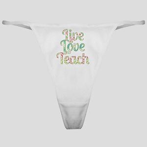 Live Love Teach Classic Thong