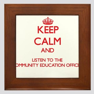 Keep Calm and Listen to the Community Education Of