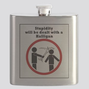 Stupidity will be dealt with a halligan Flask
