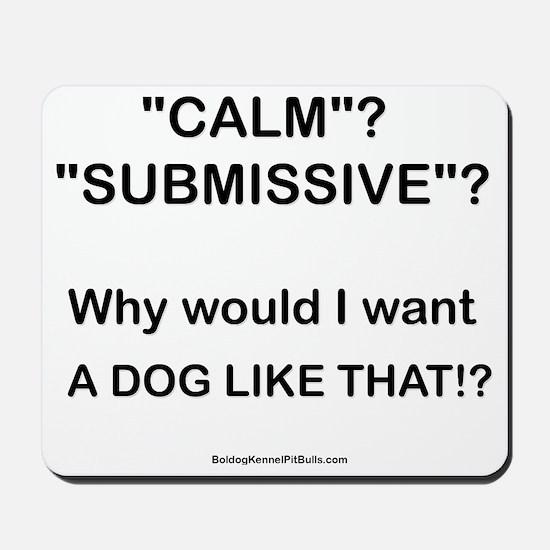 Who Wants Calm?! Mousepad