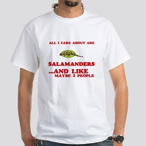 All I care about are Salamanders T-Shirt