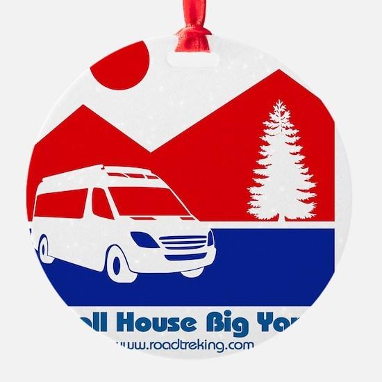 Small House Big Yard RV clothing Ornament