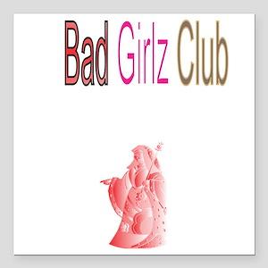 "Bad Girlz Club Square Car Magnet 3"" x 3"""