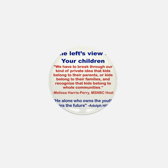 THE LEFTS VIEW OF YOUR CHILDREN Mini Button