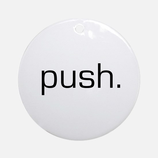 Push Ornament (Round)