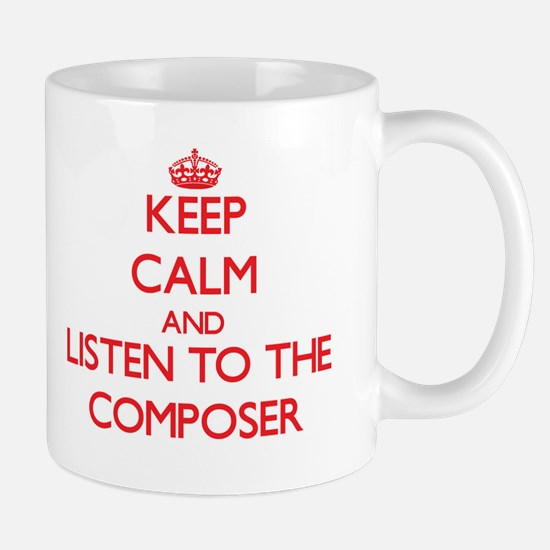 Keep Calm and Listen to the Composer Mugs