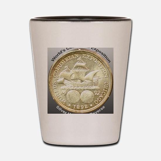 Worlds Columbian Exposition Half Dollar Shot Glass