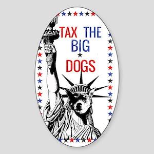 Tax the Big Dogs Sticker (Oval)