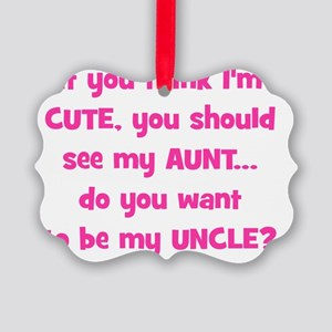 Think Im Cute - Aunt/Uncle Picture Ornament