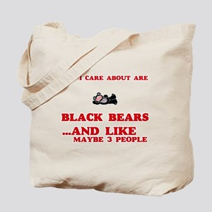 All I care about are Black Bears Tote Bag