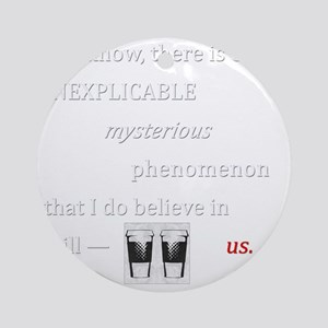 Believe in Us Round Ornament