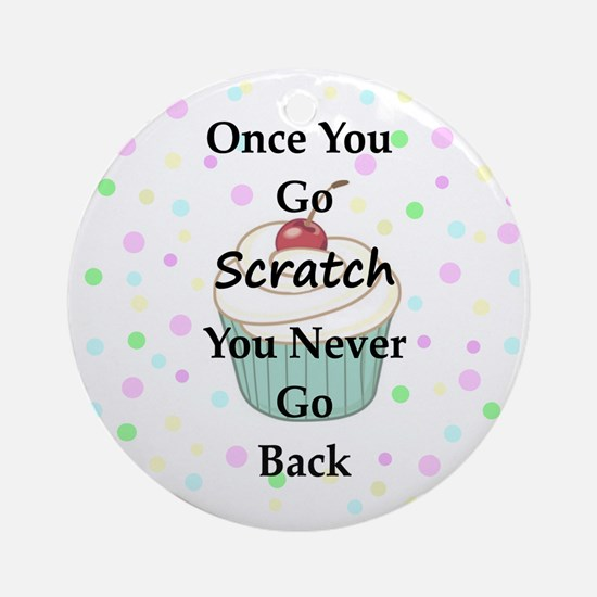 Once You Go Scratch Round Ornament
