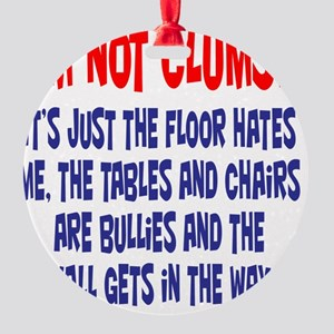 Not Clumsy Round Ornament