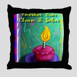 Another Year Clean and Sober Throw Pillow