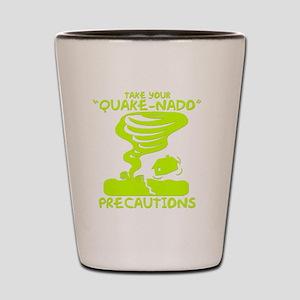 Take Your Quake-Nado Precautions Shot Glass