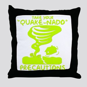 Take Your Quake-Nado Precautions Throw Pillow