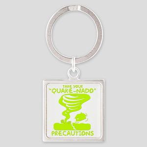 Take Your Quake-Nado Precautions Square Keychain
